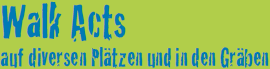 Walk Acts - 27. internationales Gaukler- und Kleinkunstfestival