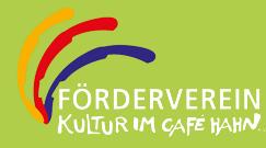 Förderverein Kultur im Cafe Hahn e.V.
